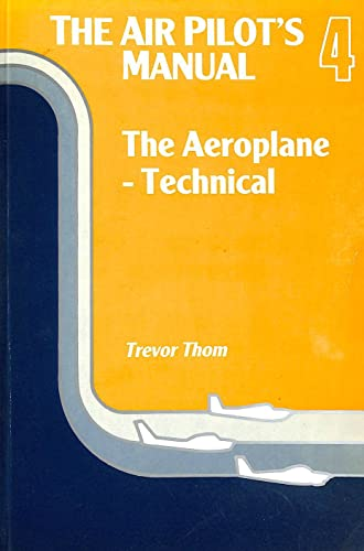 Air Pilots Manual: Aeroplane Technical v. 4: Thom, Trevor