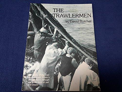 The Trawlermen: Memories of the Men who: David Butcher