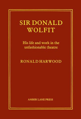 9780906399439: Sir Donald Wolfit: His Life and Work in the Unfashionable Theatre (20th century theatre & music)