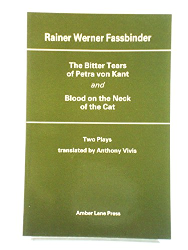 9780906399576: The Bitter Tears of Petra Von Kant and Blood on the Neck of the Cat: Two Plays
