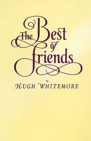 The Best of Friends (Plays): Whitemore, Hugh