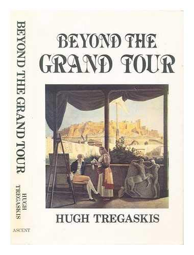 9780906407028: Beyond the Grand Tour