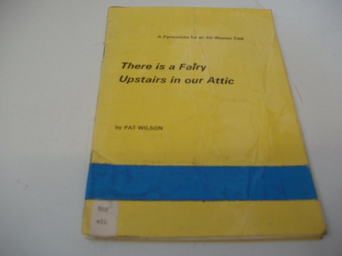 There is a Fairy Upstairs in Our Attic (0906416094) by Wilson, Pat