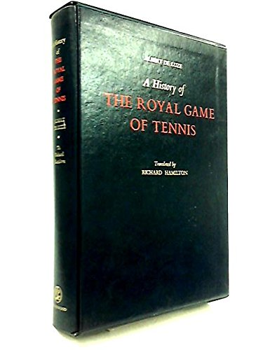 A HISTORY OF THE ROYAL GAME OF TENNIS: De Luze, Albert (translated by Richard Hamilton)