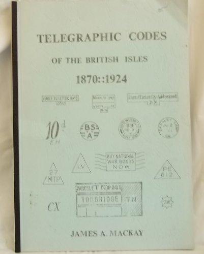 9780906440193: Telegraphic Codes of the British Isles 1870:1924