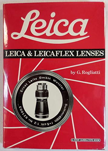 9780906447000: Leica and Leicaflex Lenses