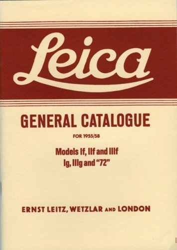 Leica General Catalogue for 1955/58: Models If,: Leitz, Ernst