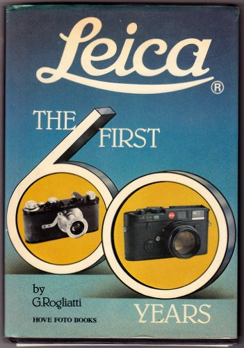9780906447321: Leica: The First Sixty Years
