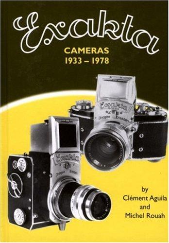 9780906447383: Exakta Cameras 1933-1978 (Hove Foto Books)