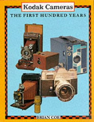 Kodak Cameras: The First Hundred Years: Brian Coe