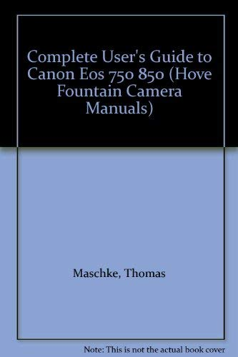 9780906447536: Complete User's Guide to Canon Eos 750 850 (Hove Fountain Camera Manuals)
