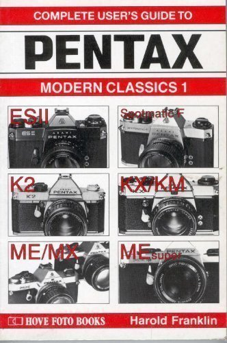 9780906447918: Complete User's Guide to Pentax: Modern Classics 1 (Hove Modern Classics)