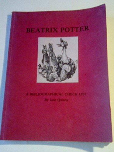 Beatrix Potter: A Bibliographical Check List - Quinby, Jane