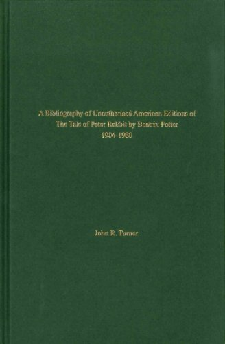 A Bibliography of Unauthorised American Editions of The Tale of Peter Rabbit by Beatrix Potter.: ...