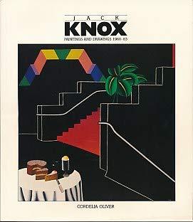 Jack Knox: Paintings and Drawings, 1960-83: Oliver, Cordelia; Knox,