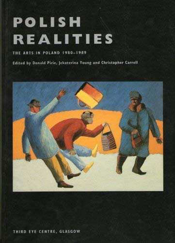 9780906474877: Polish Realities: The Arts in Poland, 1980-1989 (Changing Perspectives Series)