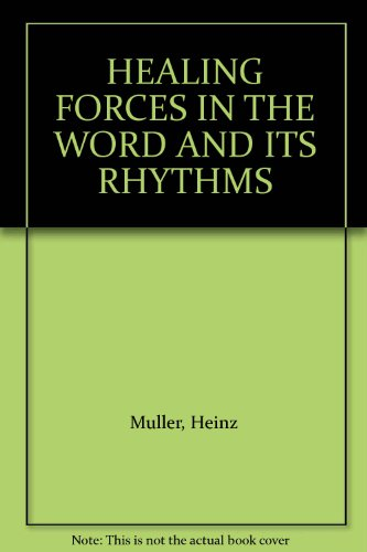 9780906492468: HEALING FORCES IN THE WORD AND ITS RHYTHMS