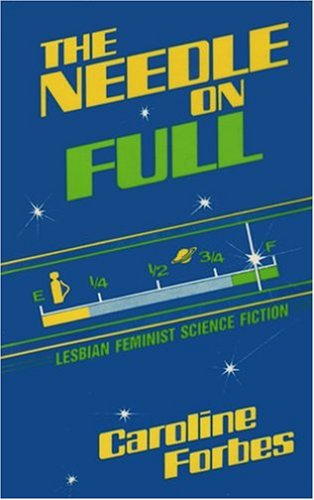 9780906500194: The Needle on Full: Lesbian Feminist Science Fiction