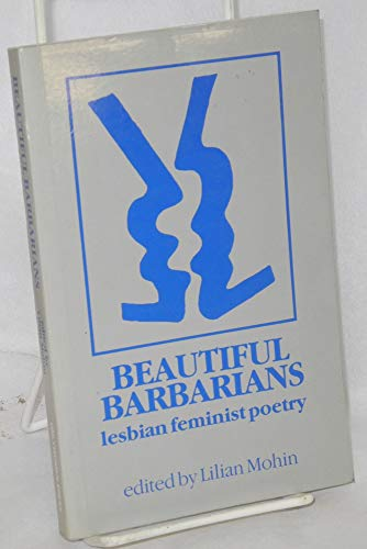 Beautiful Barbarians: Lesbian Feminist Poetry