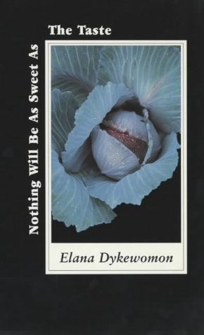 9780906500576: Nothing Will Be As Sweet As the Taste: Selected Poems 1974-1994