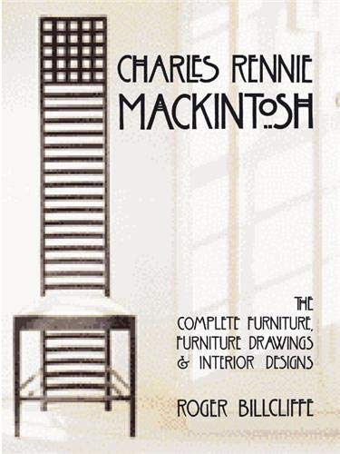 9780906506233: Charles Rennie Mackintosh: The Complete Furniture, Furniture Drawings and Interior Designs