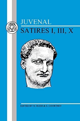 9780906515037: Juvenal: Satires I, III, X (Latin Texts) (Bk. 1, 3, 10)