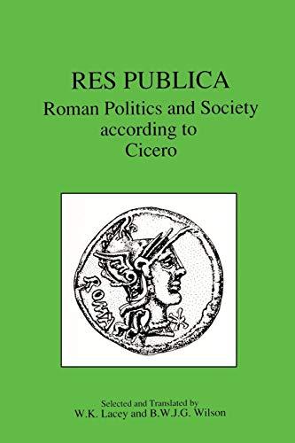 9780906515099: Res Publica: Roman Politics and Society According to Cicero
