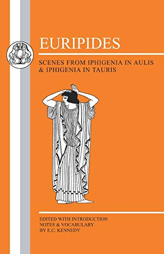 9780906515976: Euripides: Scenes from Iphigenia in Aulis and Iphigenia in Tauris (Greek Texts)