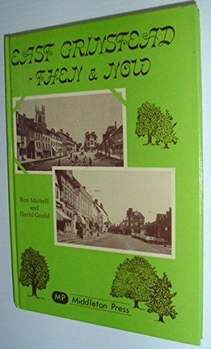 East Grinstead: Then and Now (Sussex books): Gould, David, Michell,