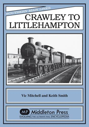9780906520345: Crawley to Littlehampton (Southern main line railway albums)