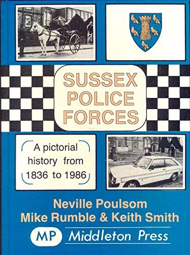 9780906520437: Sussex Police Forces: A Pictorial History from 1836 - 1986