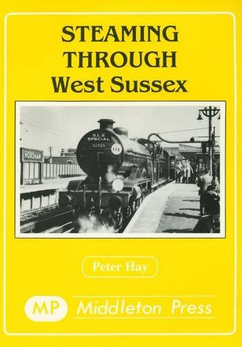 9780906520505: Steaming Through West Sussex (Steaming through albums)