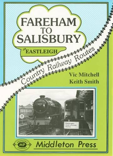 9780906520673: Fareham to Salisbury (Country railway route albums)