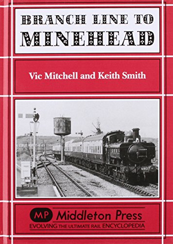 Branch Line to Minehead: Preservation Perfection (Branch Lines): Mitchell, Vic, Smith, Keith