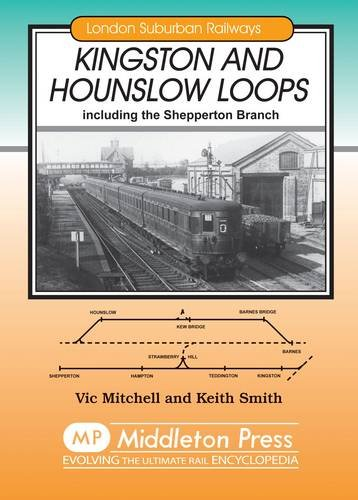 Kingston and Hounslow Loops: Including the Shepperton: Mitchell, Vic