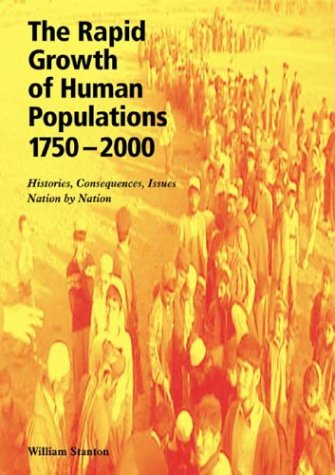 9780906522219: The Rapid Growth of Human Populations 1750-2000: Histories, Consequences, Issues, Nation by Nation