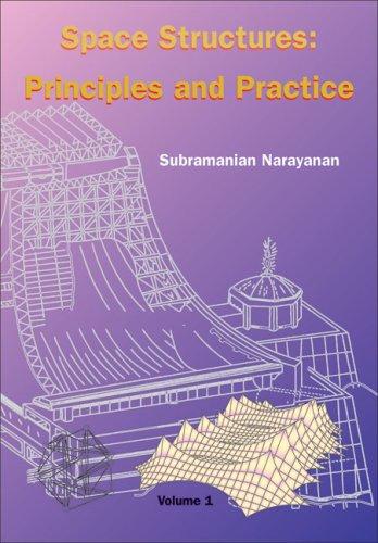 Space Structures: Principles and Practice: Narayanan, Subramanian