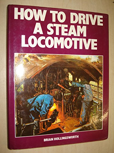 9780906525036: How to Drive a Steam Locomotive