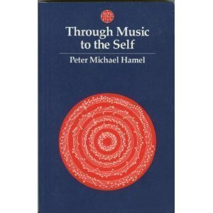 9780906540008: Through Music to the Self: How to Appreciate and Experience Anew