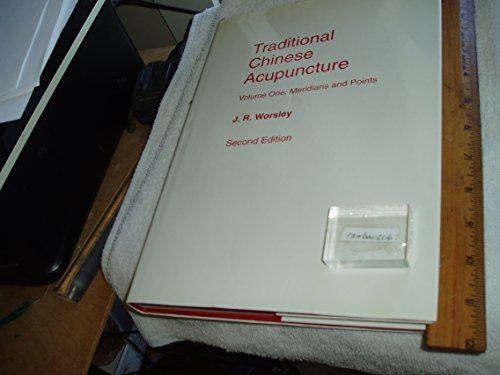 Traditional Chinese Acupuncture: Meridians and Points (9780906540039) by J. R. Worsley