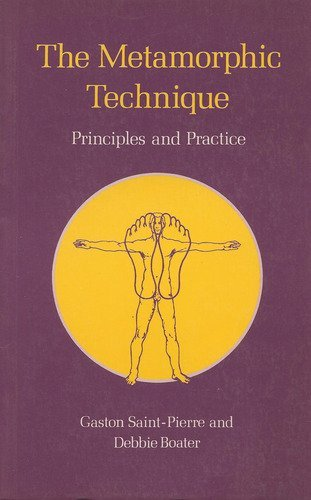 The Metamorphic Technique: Principles and Practice: Saint-Pierre, Gaston; Boater, Debbie