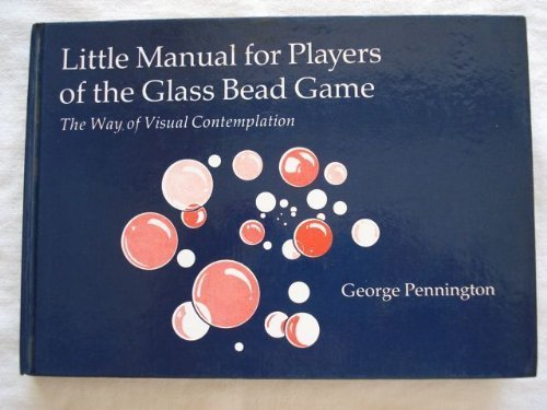 9780906540305: Little Manual for Players of the Glass Bead Game: The Way of Visual Contemplation