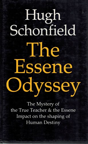 THE ESSENE ODYSSEY: The Mystery of the True Teacher and the Essene Impact on the shaping of Human ...