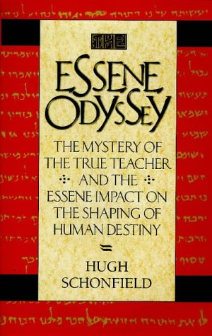 9780906540633: The Essene Odyssey: The Mystery of the True Teacher and the Essene Impact on the Shaping of Human Destiny