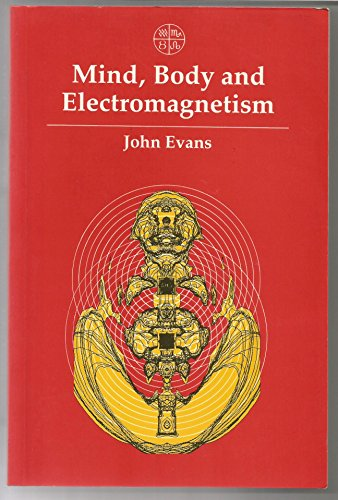 9780906540862: Mind, Body and Electromagnetism