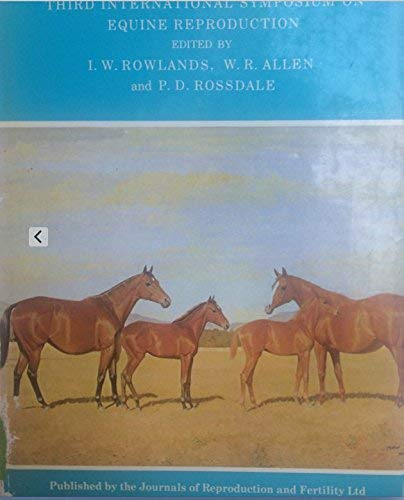 Equine Reproduction III, Journal of Reproduction and: Rowlands, L. W.