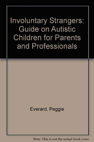 Involuntary Strangers: Guide on Autistic Children for