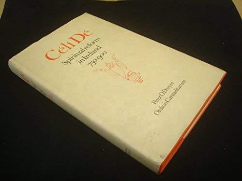 Celi De: Spiritual reform in Ireland 750-900: O'Dwyer, Peter