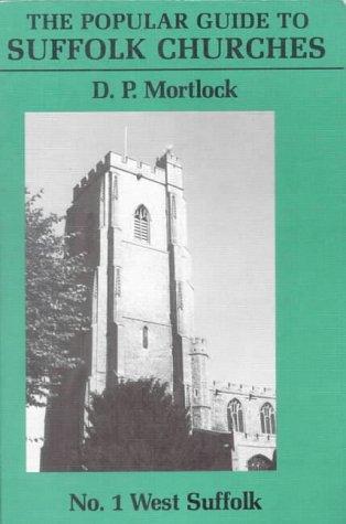 9780906554104: Popular Guide to Suffolk Churches: Volume I - West Suffolk: West Suffolk v. 1 (The Popular Guide to Suffolk Churches)