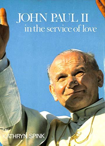 John Paul II in the Service of Love: Kathryn Spink